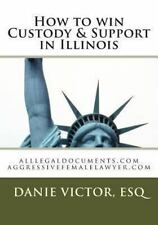 How to Win Custody and Support in Illinois : Alllegaldocuments.com by Danie,...