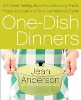 One-Dish Dinners: 275 Great-Tasting, Easy Recipes Using Fresh, Frozen, Canned, a