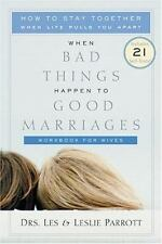 When Bad Things Happen to Good Marriages: How to Stay Together When-ExLibrary