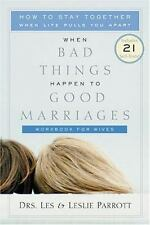 When Bad Things Happen to Good Marriages: How to Stay Together When Life Pulls
