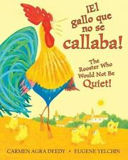 El Gallo Que No Se Callaba/The Rooster Who Would Not Be Quiet: Carmen Deedy NEW