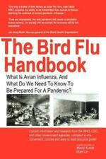 The Bird Flu Handbook: What Is Avian Influenza, and What Do We Need to Know...