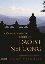 A Comprehensive Guide to Daoist Nei Gong by Damo Mitchell 9781848194106