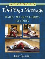 Good, Advanced Thai Yoga Massage: Postures and Energy Pathways for Healing, Kam