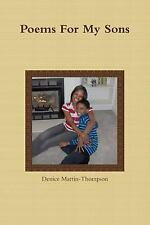 Poems for My Sons by Denice Martin-Thompson (2014, Paperback)