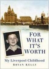 For What It's Worth: My Liverpool Childhood, New, Kelly, Maria Book