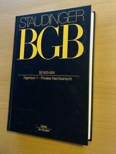 STAUDINGER BGB Kommentar Sachenrecht §§ 903-924 EIGENTUM 1 Privates Nachbarrecht