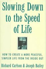 Slowing Down to the Speed of Life: How to Create a