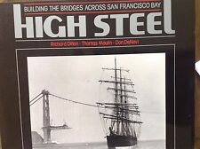 High Steel...Building The Bridges Across San Francisco Bay
