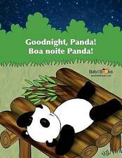 Goodnight, Panda: Boa noite Panda! : Babl Children's Books in Portuguese and Eng