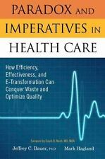 Paradox and Imperatives in Health Care: How Efficiency, Effectiveness, and E-Tra