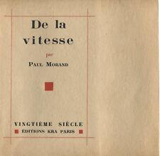 MORAND : DE LA VITESSE. EDITION ORIGINALE, UN DES 100 DE TETE