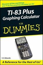 TI-83 Plus Graphing Calculator For Dummies by Edwards, C. C.