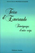Livre terre d'émeraude témoignages d'outre corps A. et D. Meurois-Givaudan book