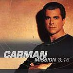 Mission 3:16 by Carman (CD, Jan-1998, Sparrow Records)