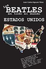 Los Beatles en Todo el Mundo: Los Beatles en Todo el Mundo: Estados Unidos by...