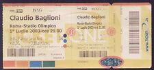 BIGLIETTO ORIGINALE CONCERTO CLAUDIO BAGLIONI ROMA STADIO OLIMPICO 2003 CURVA NO