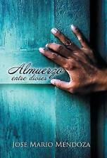 Almuerzo entre dioses (Spanish Edition) by José Mario Mendoza