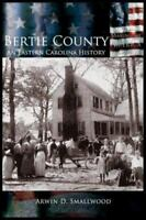 Bertie County: An Eastern Carolina History (Hardback or Cased Book)