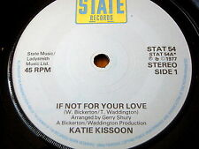 "KATIE KISSOON - IF NOT FOR YOUR LOVE   7"" VINYL"