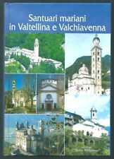 SANTUARI MARIANI IN VALTELLINA E VALCHIAVENNA - TERZO MILLENNIO SONDRIO 2001