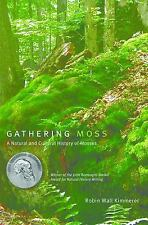 Gathering Moss : A Natural and Cultural History of Mosses by Robin Wall...