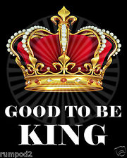 Inspirational/Motivational Poster/good to be king/Sayings/Quotes