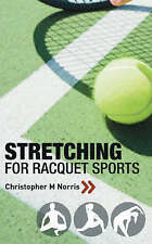 Stretching for Racquet Sports: Chris Norris's Three-phase Programme,Christopher