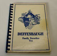 Deffenbaugh Cookbook Recipe Book Family Favorites Too 1991 Vintage Spiral