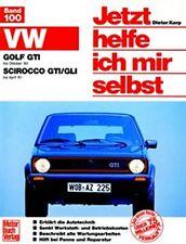 REPARATURANLEITUNG JETZT HELFE ICH MIR SELBST 100 VW GOLF GTI / SCIROCCO GTI