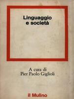 Linguaggio And Societa 'Giglioli Pier Paolo The Mulino 1978 Series Of Social