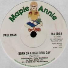 "PAUL RYAN ~ BORN ON A BEAUTIFUL DAY ~ 1972 UK 7"" SINGLE ~ MAPLE ANNIE MA 104"