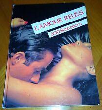 L'AMOUR REUSSI avec 600 illustrations - EROTISME SEXUALITE