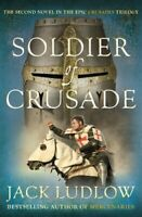 Soldier of Crusade (Crusades 2) by Jack Ludlow Book The Fast Free Shipping