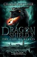 3: The City of Beasts (Dragon Shield) by Fletcher, Charlie, NEW Book, FREE & FAS