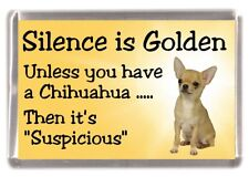 """Chihuahua Smoothcoat Dog Fridge Magnet """"Silence is Golden ...."""" by Starprint"""