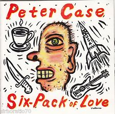 PETER CASE Six-Pack Of Love CD
