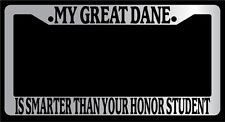 Chrome Metal License Plate My Great Dane Is Smarter Than Your Honor Student 413