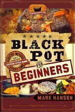 Black Pot for Beginners : Methods to Get a Great Dutch Oven Dish Every Time!