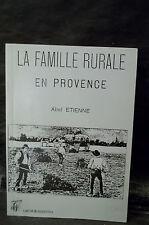Étienne Abel. LA FAMILLE RURALE EN PROVENCE AU XVe ET AU XXe SIÈCLES