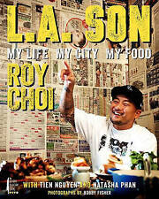 L.A. Son: My Life, My City, My Food by Tien Nguyen, Roy Choi (Hardback, 2013)