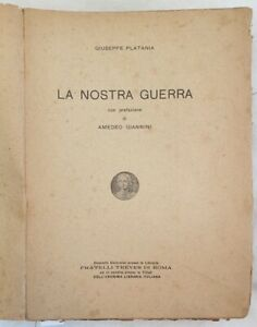 STORIA GIUSEPPE PLATANIA LA NOSTRA GUERRA GIANNINI PRIMA GUERRA MONDIALE 1925