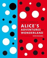 Lewis Carroll's Alice's Adventures in Wonderland: With Artwork by Yayoi Kusama N