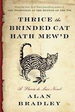 THRICE THE BRINDED CAT HATH MEW'D - BRADLEY, ALAN - BRAND NEW HARDCOVER