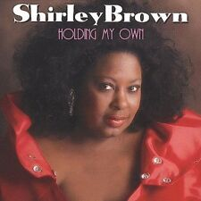 Holding My Own by Shirley Brown (Soul) (CD, Sep-2000, Malaco)