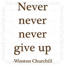 Winston Churchill Never Give Up Inspirational Wall Decal Vinyl Art Quote IN17