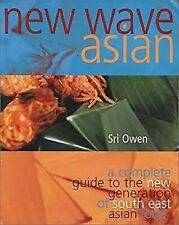 New Wave Asian : A Complete Guide to the new Generation of Southeast asian Food
