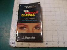 UNREAD High Grade Paperback: SEE WITHOUT GLASSES ralph j macfadyen 1958 1st 176p