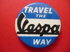 Genuine Travel the VESPA Way Motor Scooter Mods Advertising Tin Button Badge 60s