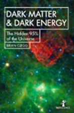 Dark Matter and Dark Energy: The Hidden 95% of the Universe (Hot Science), New,